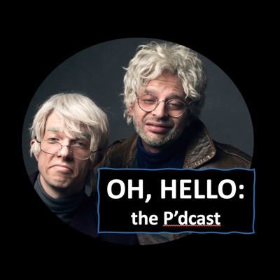 Oh, Hello: the P'dcast:Gil Faizon, George St. Geegland