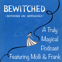 Bewitched, Bothered and Bewildered podcast
