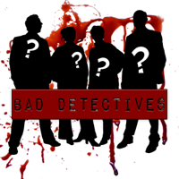 Bad Detectives Podcast podcast