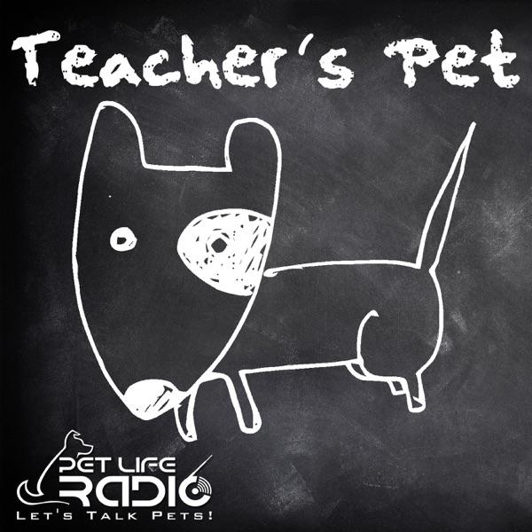 Teacher's Pet Podcast - Training Pets & Pet Obedience  - Pets & Animals on Pet Life Radio (PetLifeRadio.com)