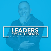 Leaders Create Legends Podcast podcast