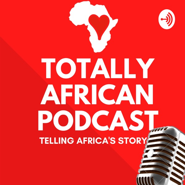 Totally African Podcast
