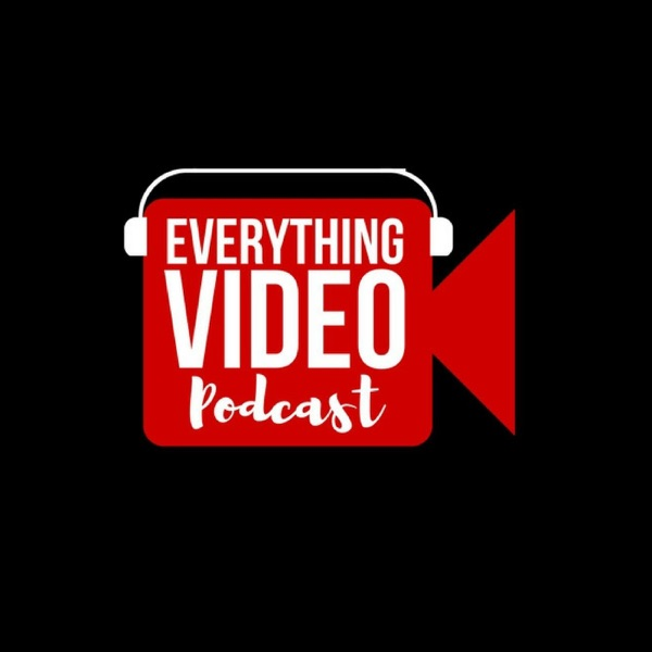 Everything Video Podcast