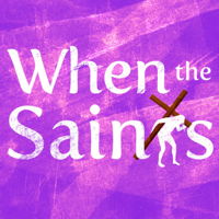 When the Saints' Podcast podcast