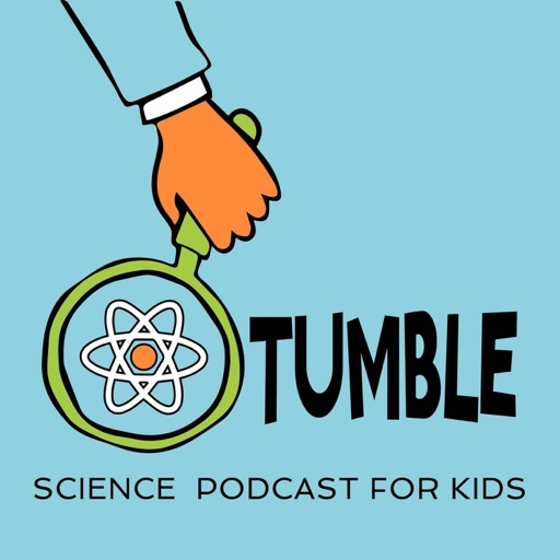 Cover image of Tumble Science Podcast for Kids