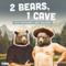 2 Bears 1 Cave with Tom Segura & Bert Kreischer
