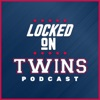 Locked On Twins - Daily Podcast On The Minnesota Twins artwork