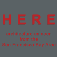 HERE - architecture as seen from the San Francisco Bay Region podcast