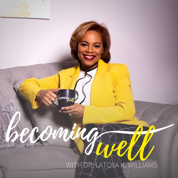 The Becoming Well Podcast