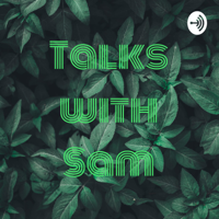 Talks with Sam podcast