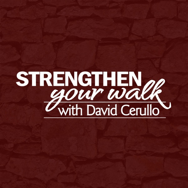 Strengthen Your Walk with David Cerullo