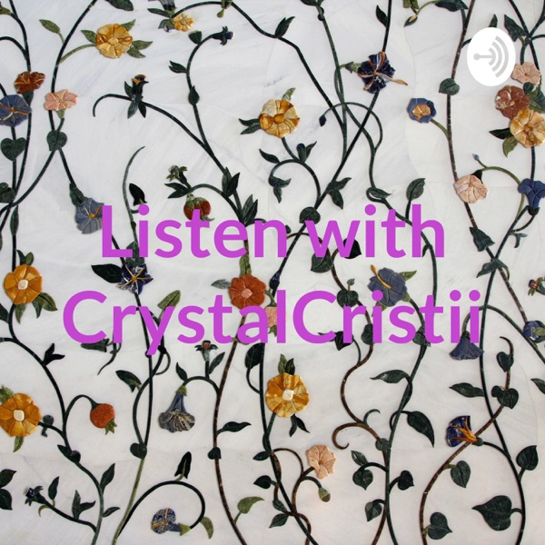 Listen with CrystalCristii