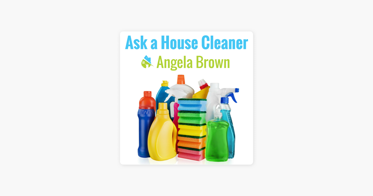 Phenomenal Ask A House Cleaner On Apple Podcasts Download Free Architecture Designs Ferenbritishbridgeorg
