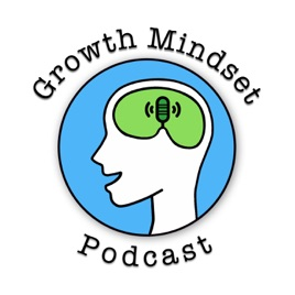 Growth Mindset Podcast on Apple Podcasts