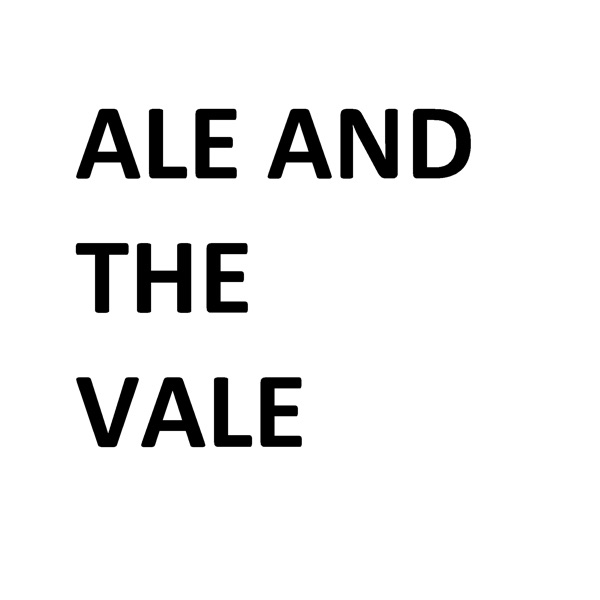 Ale and the Vale