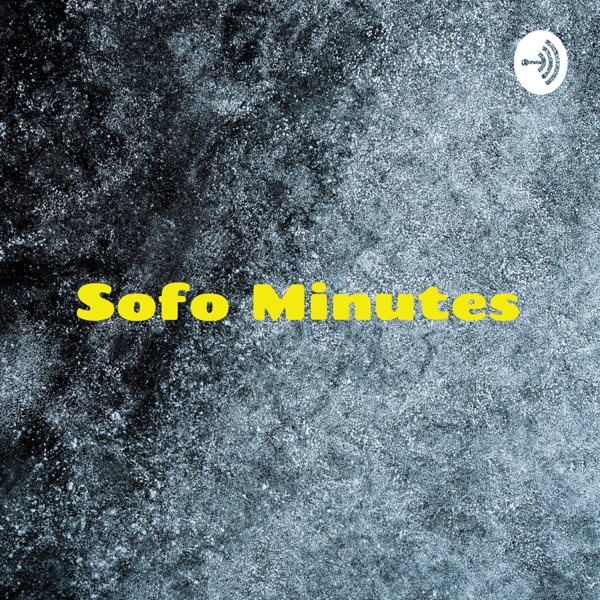 Sofo Minutes - Bringing You The Latest Around The World