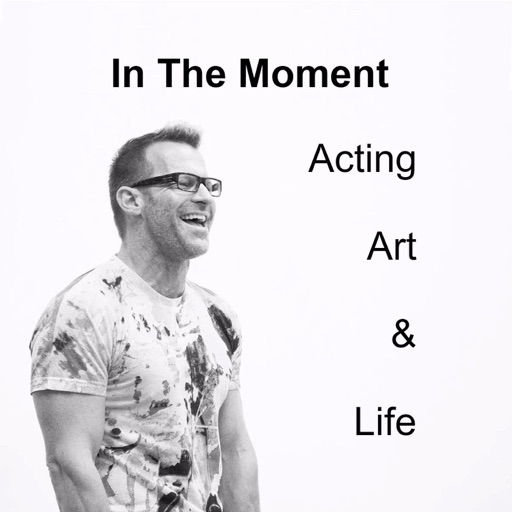 Cover image of In The Moment: Acting, Art and Life