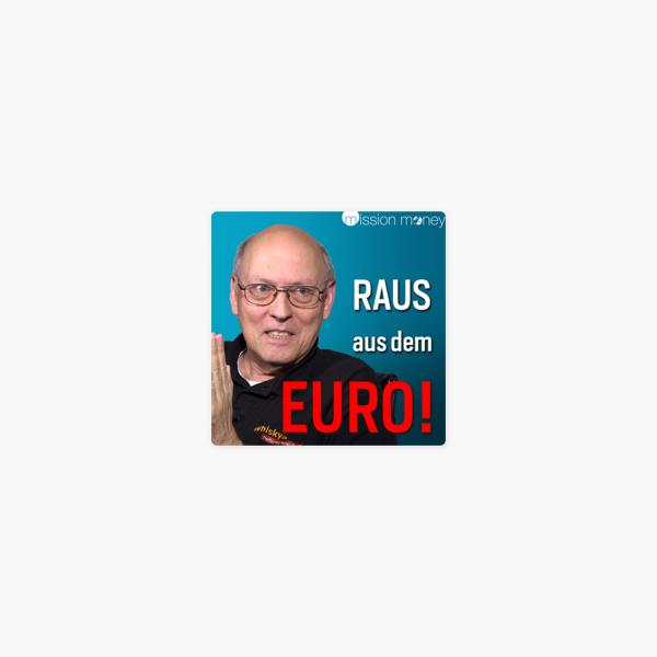 Mission Money Geld Motivation Erfolg Horst Luning Warum Europa Hart Crasht Und Wie Du Dein Geld Rettest On Apple Podcasts