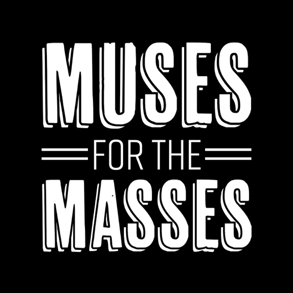 Muses for the Masses