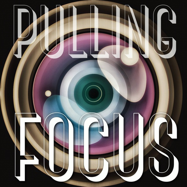 PULLING FOCUS PODCAST
