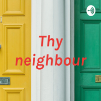 Thy neighbour podcast