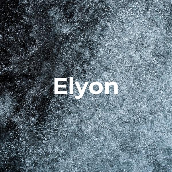 Elyon - Me'at Min Ha'Or!