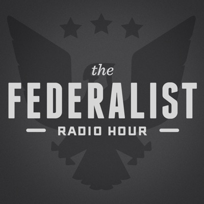 Federalist Radio Hour:The Ricochet Audio Network
