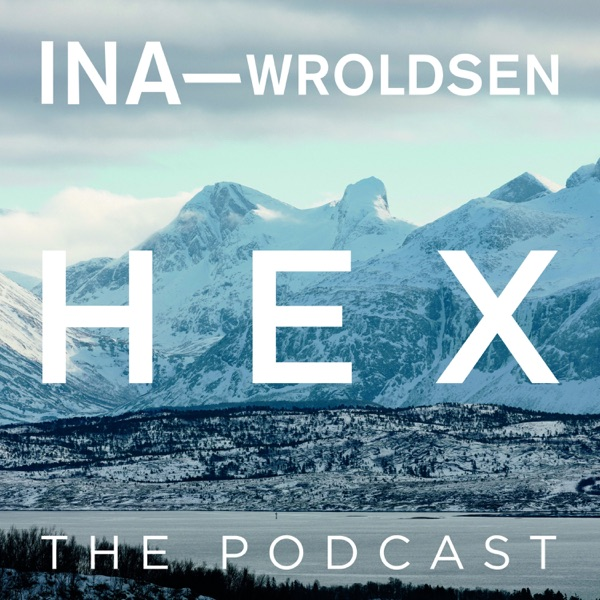 Ina Wroldsen: HEX The Podcast