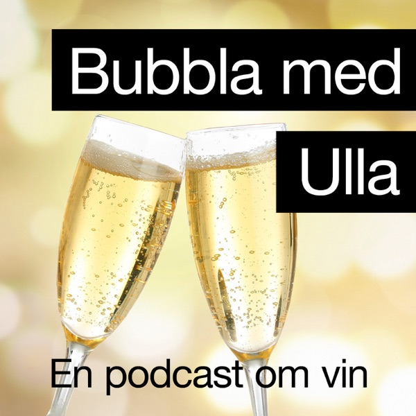 Bubbla med Ulla - en podcast om vin