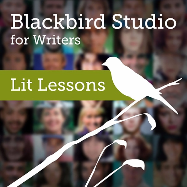 Blackbird Studio for Writers Podcast: Lit Lessons
