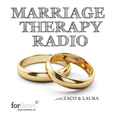 Marriage Therapy Radio:Zach Brittle and Laura Heck at forBetter