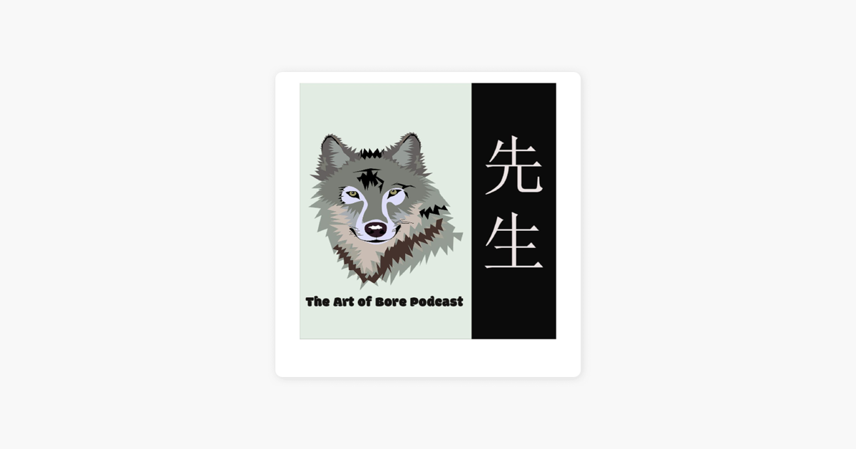 85b5658652b  The Art of Bore Podcast on Apple Podcasts