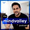 The Mindvalley Podcast with Vishen Lakhiani - Mindvalley