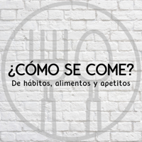 ¿Cómo se come? podcast