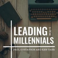 Leading the Millennials: Leading in an Uncertain World podcast