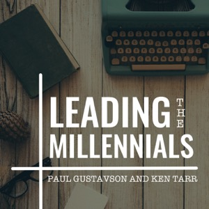 Leading the Millennials: Leading in an Uncertain World