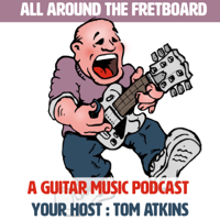 All Around the Fretboard Podcasts podcast