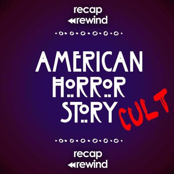 American Horror Story: Cult // Recap Rewind Podcast //