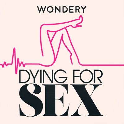 Dying For Sex:Wondery