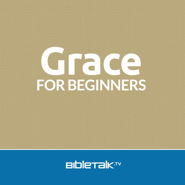 Grace for Beginners with Mike Mazzalongo