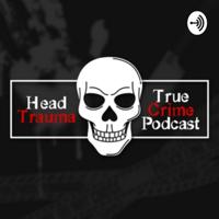 Head Trauma podcast