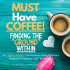 """Must Have Coffee! Finding the """"Ground"""" Within artwork"""