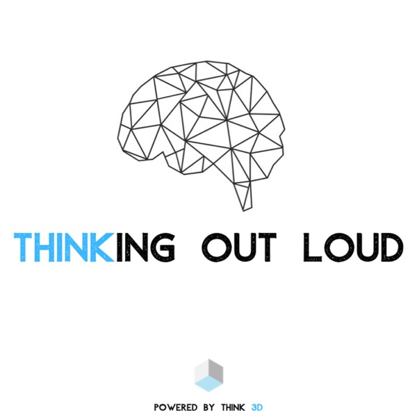 Thinking Out Loud - a Thinker Networks Podcast