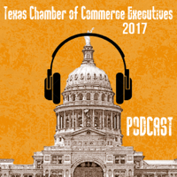 Texas Chamber of Commerce Executives podcast podcast