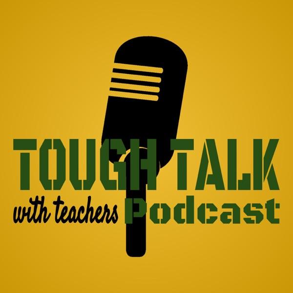 Tough Talk with Teachers