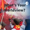 What's Your Worldview?  artwork