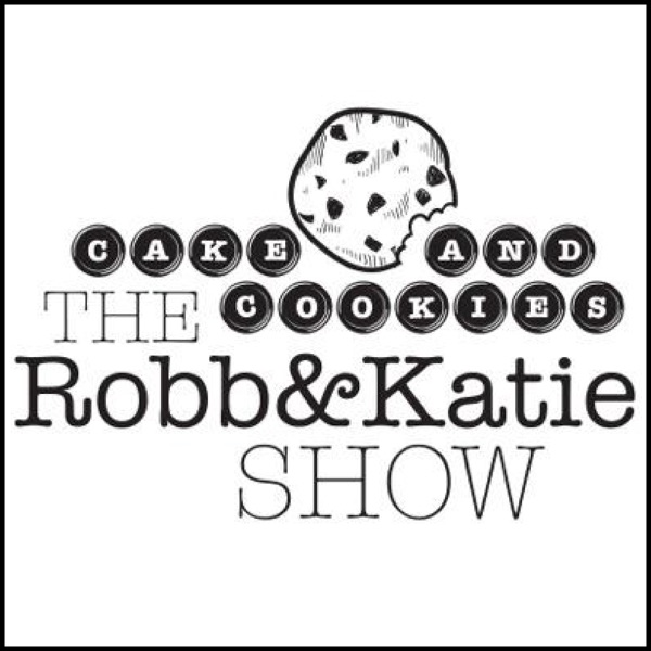 Cake & Cookies: The Robb & Katie Show