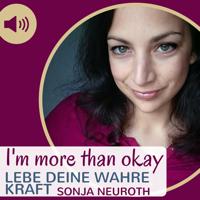I'm more than okay   Lebe deine wahre Kraft podcast