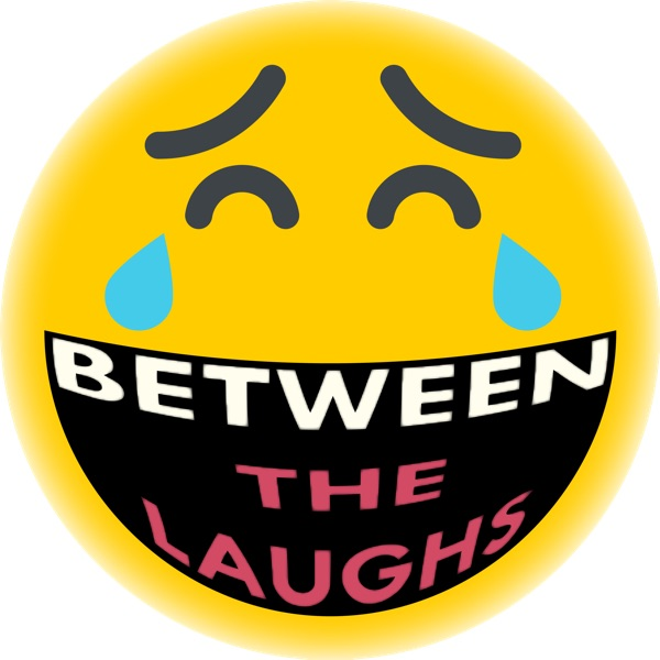 Between the Laughs