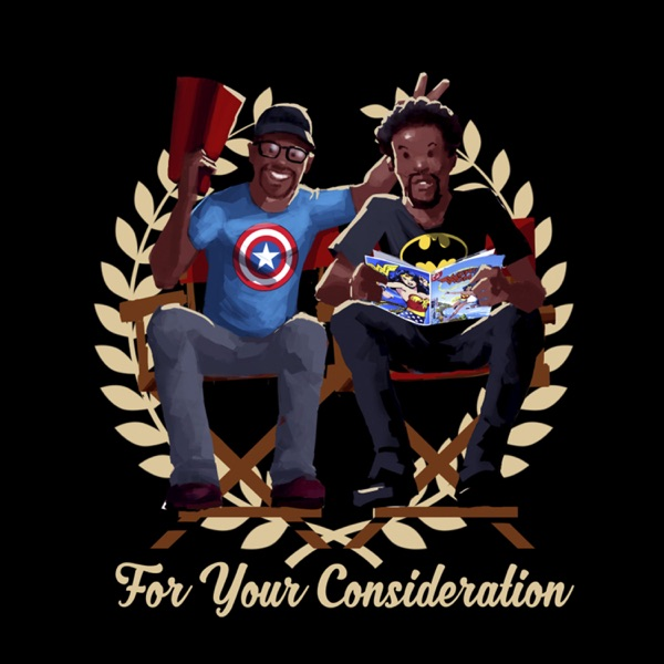 For Your Consideration Podcast